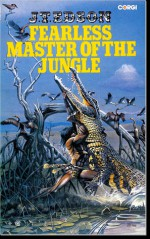 Fearless Master of the Jungle - J.T. Edson