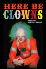 Here Be Clowns - Dorothy Davies, Michael Bailey, Julie R. Kendrick, Alyn Day, Lisamarie Lamb, Mark Anthony Crittenden