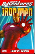 Marvel Adventures Iron Man Vol. 3: Hero by Design (v. 3) - Fred Van Lente, Graham Nolan, Scott Koblish