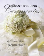 Elegant Wedding Ceremonies - Leisure Arts, Leisure Arts
