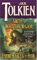 Smith of Wootton Major & Farmer Giles of Ham - J.R.R. Tolkien