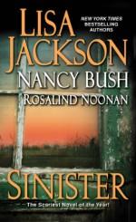 Sinister - Lisa Jackson, Nancy Bush, Rosalind Noonan