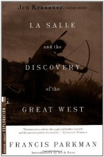 La Salle and the Discovery of the Great West (Modern Library Exploration) - Francis Parkman, Jon Krakauer