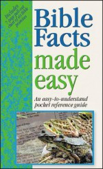 Bible Facts Made Easy: An Easy-to-Understand Pocket Reference Guide - Mark Water