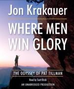 By Jon Krakauer: Where Men Win Glory: The Odyssey of Pat Tillman - Jon Krakauer