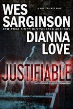 Justifiable - Dianna Love, Wes Sarginson