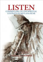 Listen: Commentary on the Spiritual Couplets of Mevlana Rumi - Kenan Rifai, Victoria Holbrook