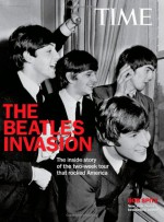 TIME The Beatle Invasion!: The inside story of the two-week tour that rocked America - Bob Spitz