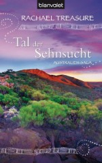 Tal der Sehnsucht: Australien-Saga (German Edition) - Rachael Treasure, Christoph Göhler