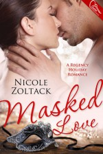 Masked Love (Regency Holiday Novella) - Nicole Zoltack