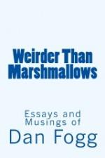 Weirder Than Marshmallows - Dan Fogg, Deborah Carney