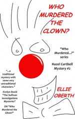 Who Murdered The Clown? (#2) - Ellie Oberth