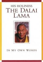His Holiness The Dalai Lama: In My Own Words - Mary Craig, Dalai Lama XIV