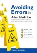 Avoiding Errors in Adult Medicine (AVE - Avoiding Errors) - Ian Reckless, D. John Reynolds, Sally Newman, Joseph E. Raine, Kate Williams, Jonathan Bonser