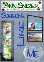 Someone Like Me (ShortBook by Snow Flower) - Ann Snizek
