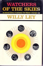 watchers of the skies - Willy Ley