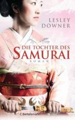 Die Tochter des Samurai: Roman (German Edition) - Lesley Downer, Susanne Aeckerle
