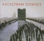 Rackstraw Downes - Sanford Schwartz, Robert Storr, Rackstraw Downes