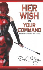 Her Wish Is Your Command - D.L. King