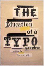 The Education of a Typographer - Steven Heller