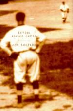 Batting Against Castro - Jim Shepard