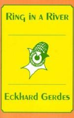 Ring in a River - Eckhard Gerdes
