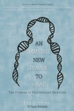 An Immense New Power to Heal: The Promise of Personalized Medicine - Lee Gutkind, Pagan Kennedy