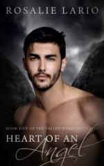 Heart of an Angel: A Fallen Angel Romance (The Fallen Warriors) - Rosalie Lario