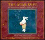 The Star Gift:, The: Star Gift: Inspired by a Grimm Fairy Tale - Flavia Weedn, Lisa Weedn Gilbert
