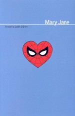 Marvel: Mary Jane: Inspired by the Best-Selling Ultimate Spider-Man Graphic Novels - Judith O'Brien, Mike Mayhew