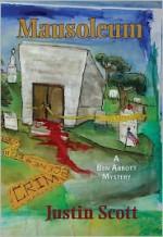 Mausoleum: A Ben Abbott Mystery - Justin Scott