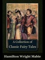 A Collection of Classic Fairy Tales - Hamilton Wright Mabie