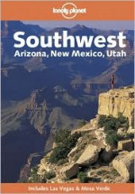 Lonely Planet Southwest: Arizona, New Mexico, Utah - Jeff Campbell, Rob Rachowiecki, Lonely Planet