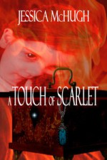 A Touch of Scarlet - Jessica McHugh