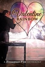 A Valentine Rainbow Set - Ashavan Doyon, M.A. Ford, Felicitas Ivey, Raine O'Tierney, Ken Bachtold, Xavier Maine, Amy Rae Durreson, Jefferson Parish, David Connor, Dawn Kimberly Johnson, Bru Baker, John C. Houser, Deanna Wadsworth, B.G. Thomas