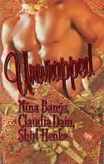 Unwrapped - Nina Bangs, Claudia Dain, Shirl Henke