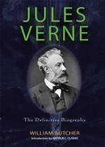 Jules Verne: The Definitive Biography - Arthur C. Clarke, William Butcher