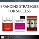 Branding Strategies for Success (Collection) - Light, Larry, Arcature LLC, Kiddon, Joan, Arcature LLC, Brian D. Till, Donna Heckler, Ryan D. Mathews, Russ Hall, Watts Wacker