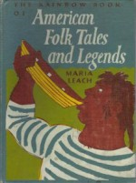 The Rainbow Book of American Folk Tales and Legends - Maria Leach