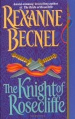 The Knight of Rosecliffe - Rexanne Becnel