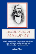 The Meaning of Masonry - Albert Pike