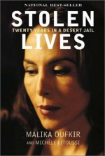 Stolen Lives: Twenty Years in a Desert Jail - Malika Oufkir, Michèle Fitoussi