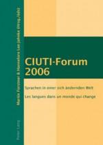 Ciuti-Forum 2006: Sprachen in Einer Sich Aendernden Welt Les Langues Dans Un Monde Qui Change - Martin Forstner, Hannelore Lee-Jahnke
