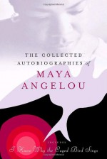 The Collected Autobiographies of Maya Angelou (Modern Library) - Maya Angelou