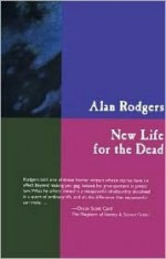 New Life for the Dead - Alan Rodgers, William Relling Jr.