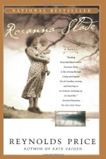 Roxanna Slade - Reynolds Price