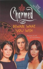 Beware What You Wish - Diana G. Gallagher, Constance M. Burge