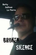 Broken Silence - Betty Sullivan La Pierre