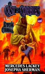 A Cast of Corbies (Bardic Choices, #1) - Mercedes Lackey, Josepha Sherman
