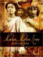 Maiden, Mother, Crone - Angela Caperton